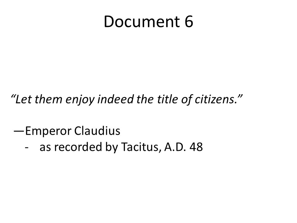 Document 6 Let them enjoy indeed the title of citizens.