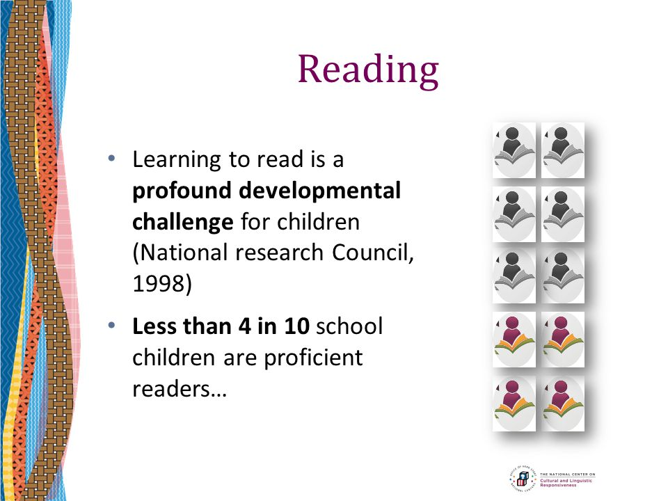 Reading Learning to read is a profound developmental challenge for children (National research Council, 1998)