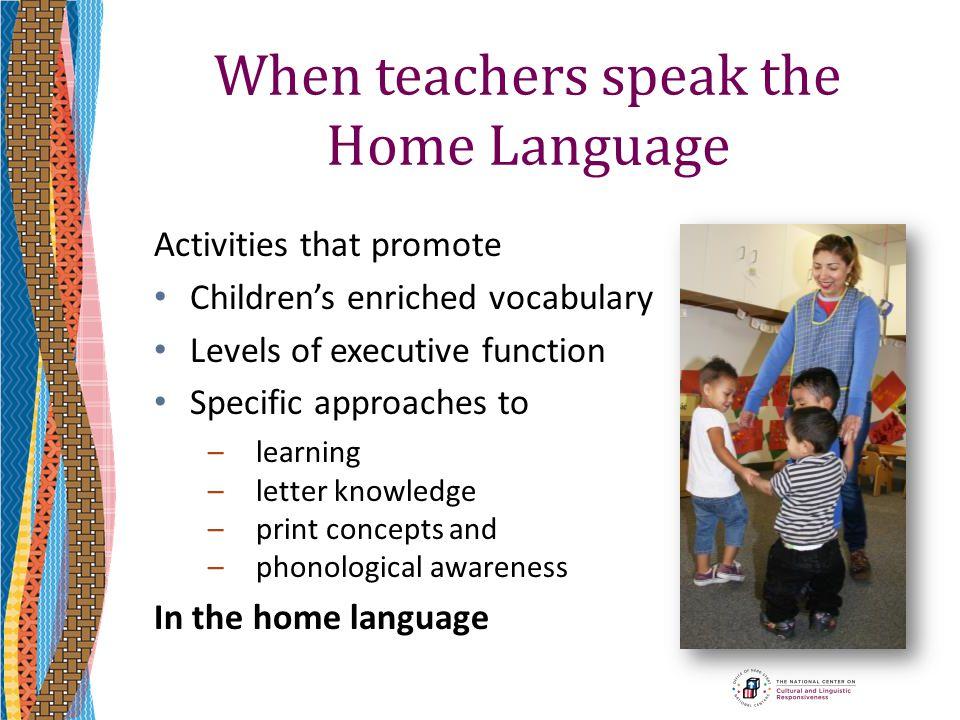 When teachers speak the Home Language