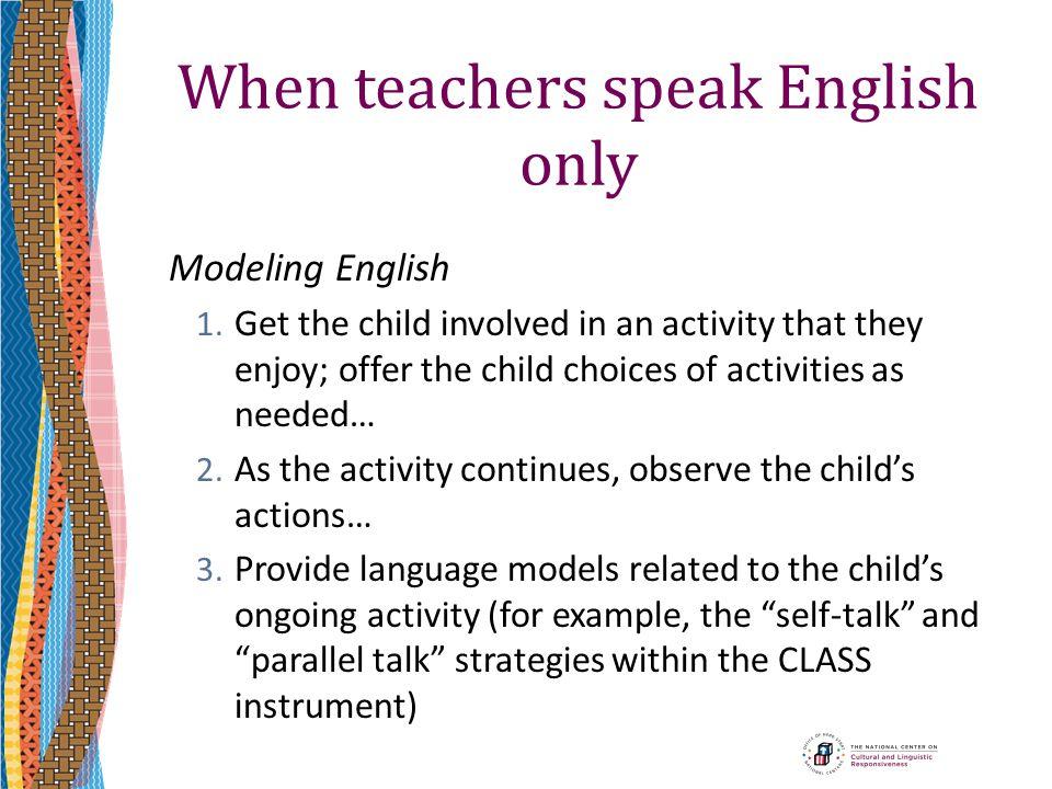 When teachers speak English only