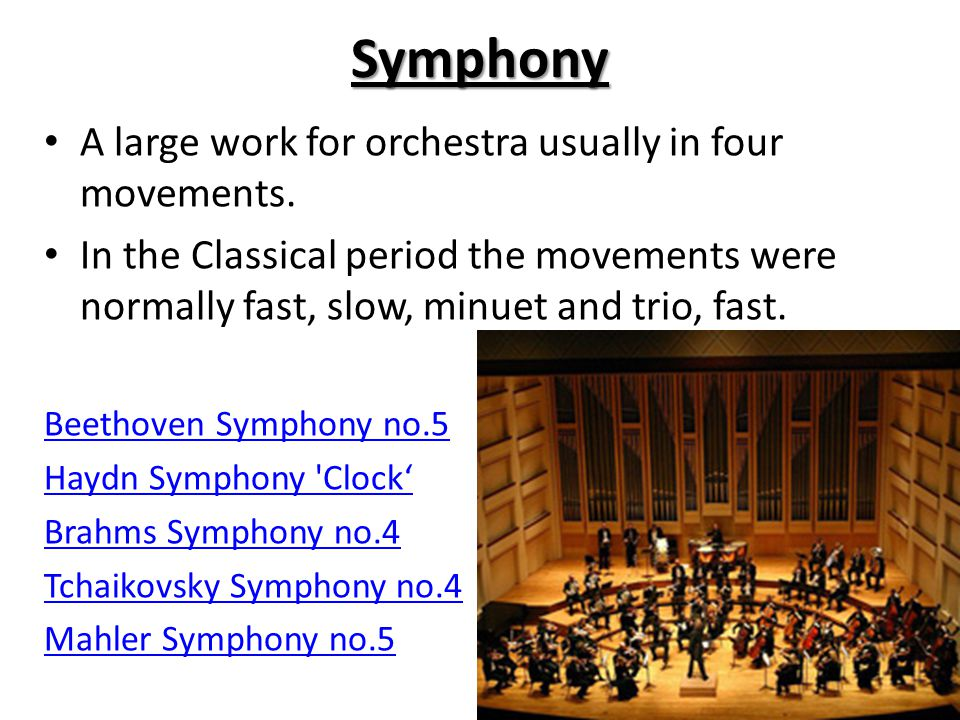Symphony A large work for orchestra usually in four movements.