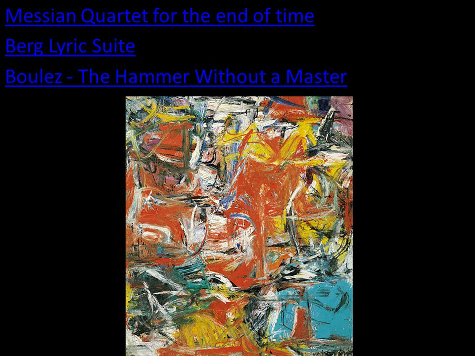 Messian Quartet for the end of time Berg Lyric Suite Boulez - The Hammer Without a Master