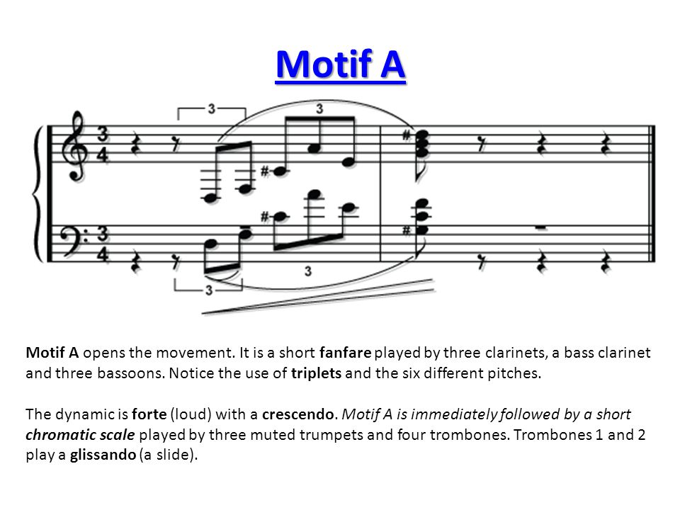 Motif A Motif A opens the movement. It is a short fanfare played by three clarinets, a bass clarinet.