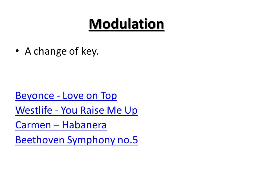 Modulation A change of key. Beyonce - Love on Top