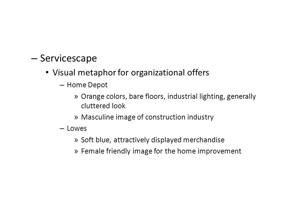 Servicescape Visual metaphor for organizational offers Home Depot