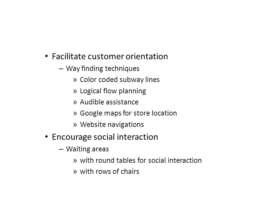 Facilitate customer orientation