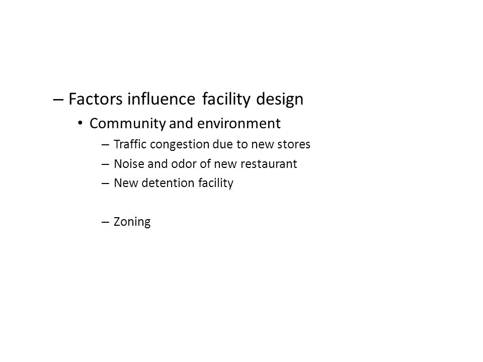 Factors influence facility design