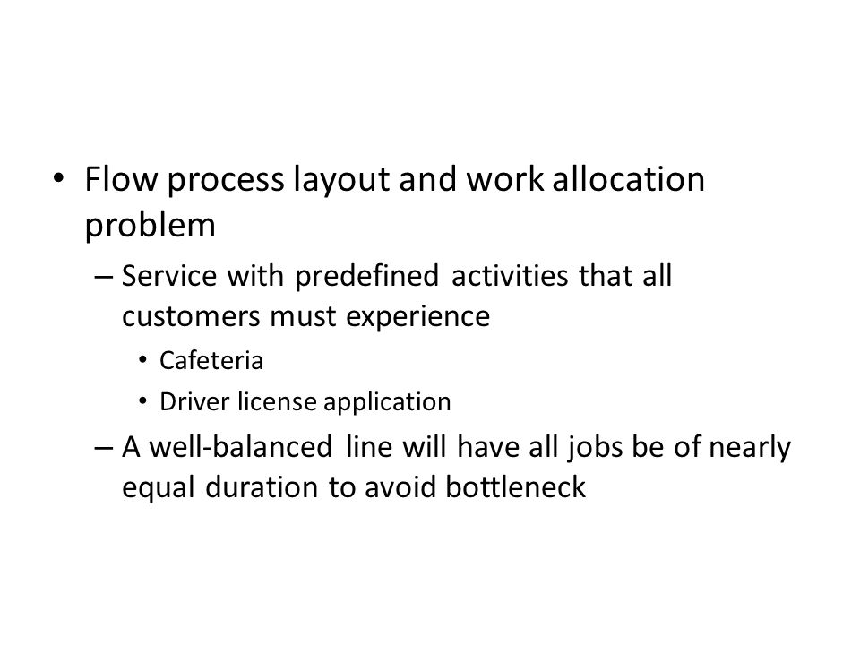 Flow process layout and work allocation problem