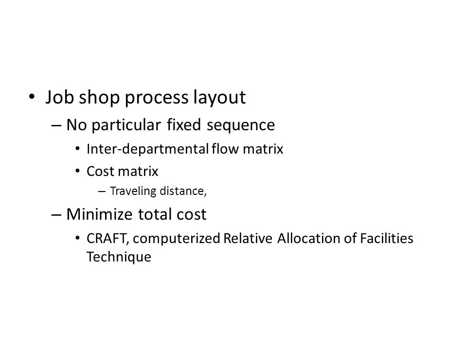 Job shop process layout