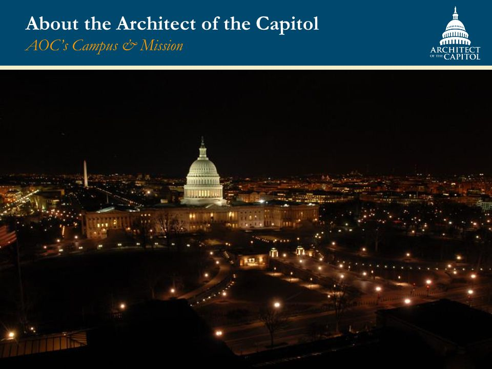 About the Architect of the Capitol AOC's Campus & Mission