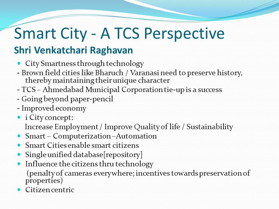 Smart City - A TCS Perspective Shri Venkatchari Raghavan