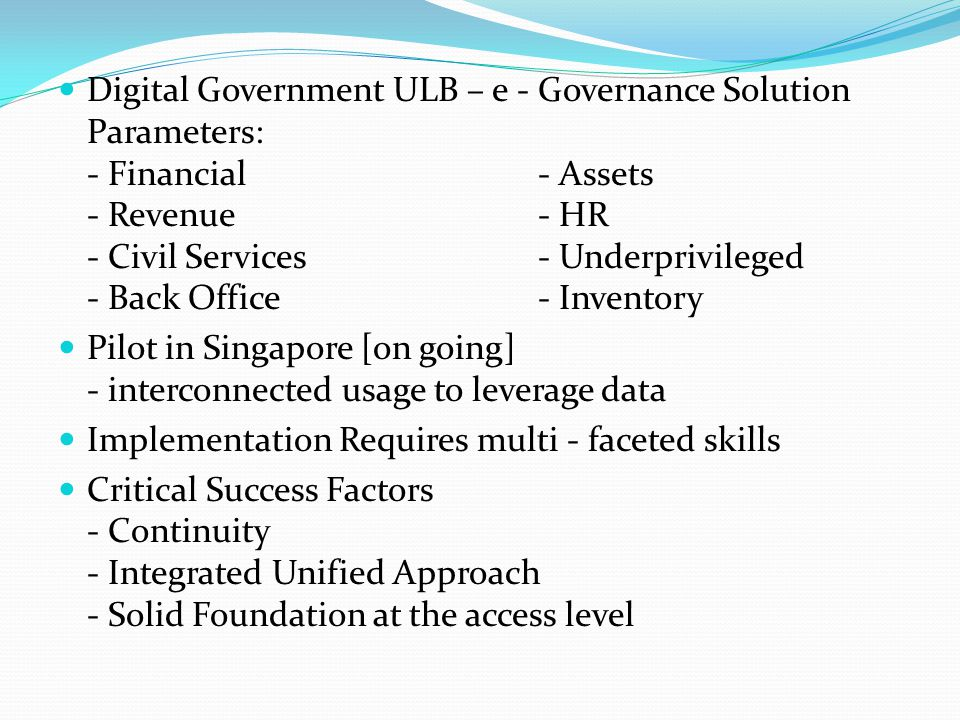 Digital Government ULB – e - Governance Solution Parameters: - Financial - Assets - Revenue - HR - Civil Services - Underprivileged - Back Office - Inventory