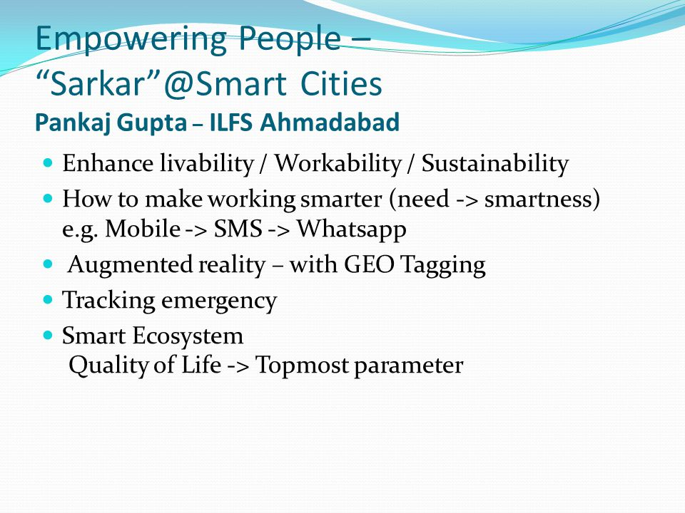 Empowering People – Sarkar @Smart Cities Pankaj Gupta – ILFS Ahmadabad