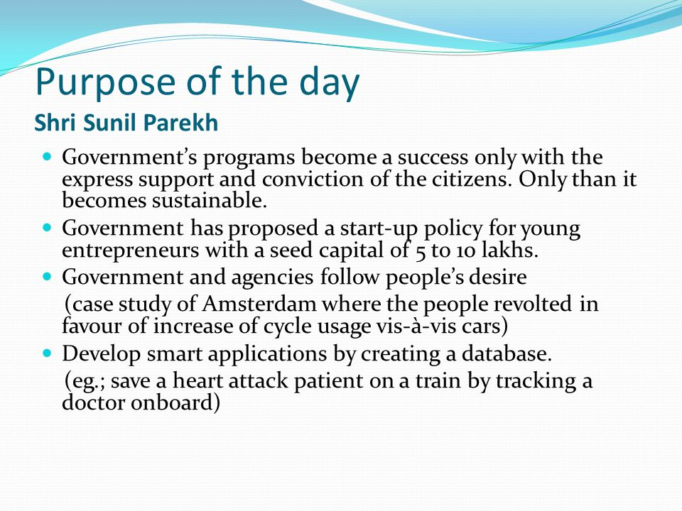 Purpose of the day Shri Sunil Parekh