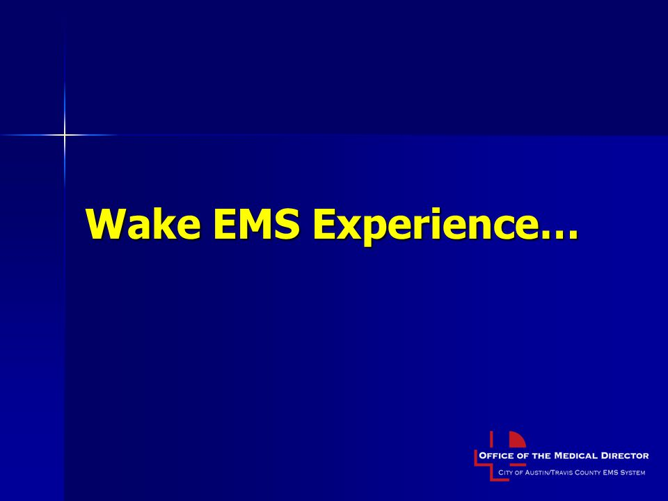 Wake EMS Experience…