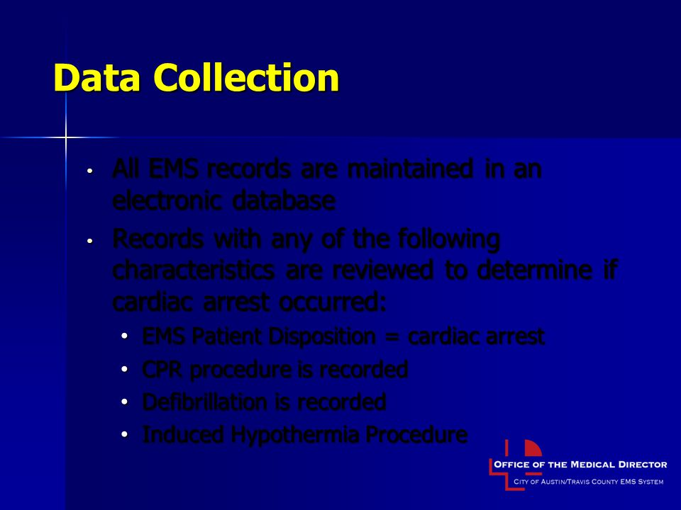 Data Collection All EMS records are maintained in an electronic database.