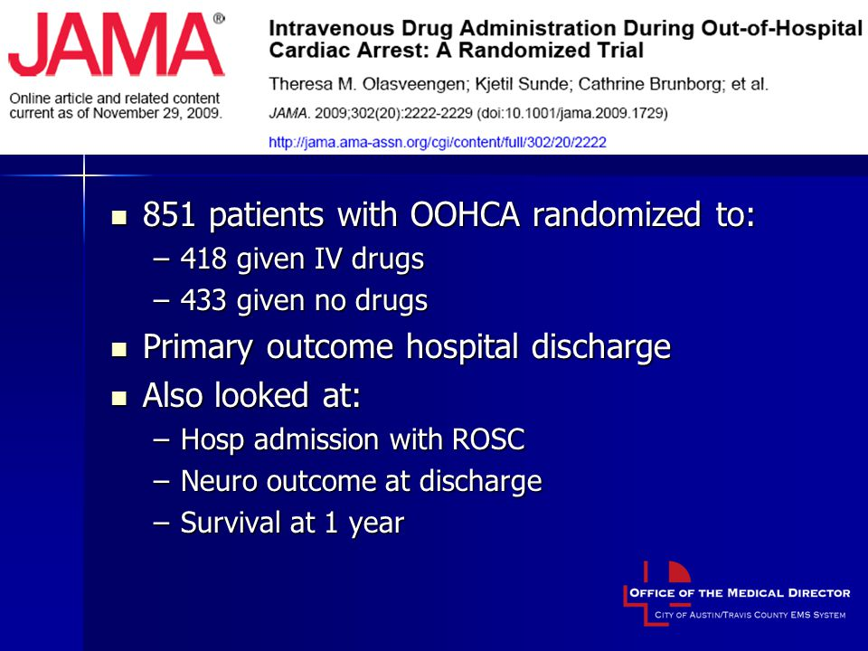 851 patients with OOHCA randomized to: