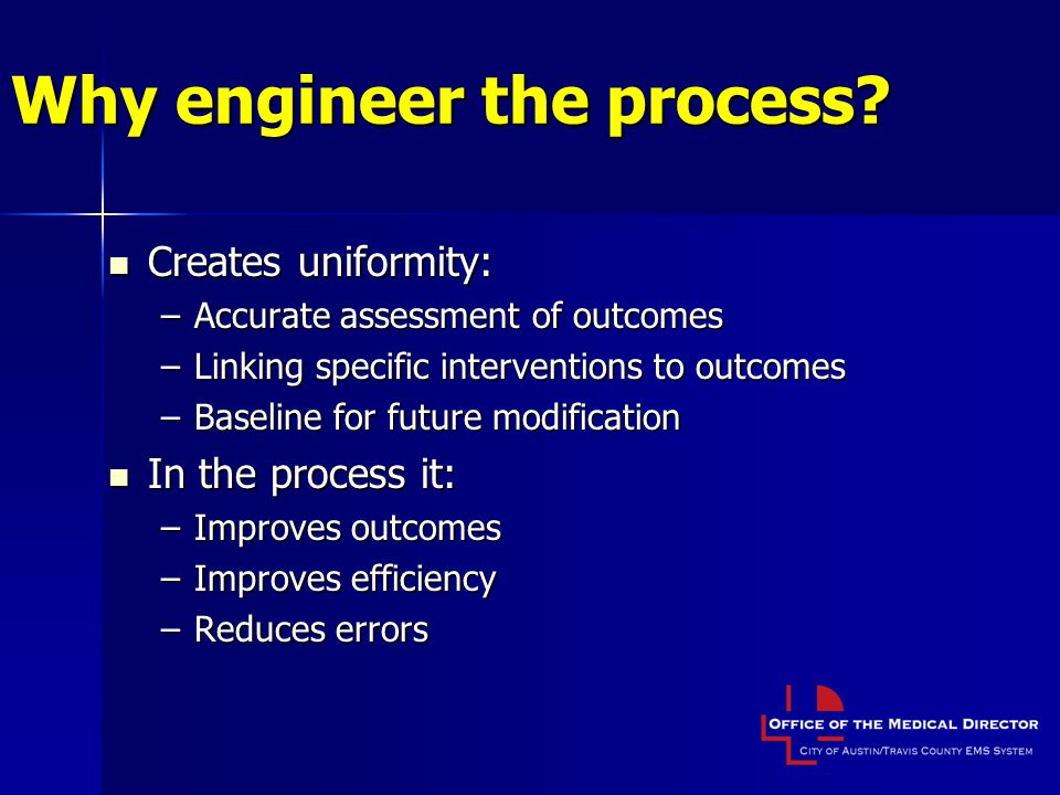 Why engineer the process