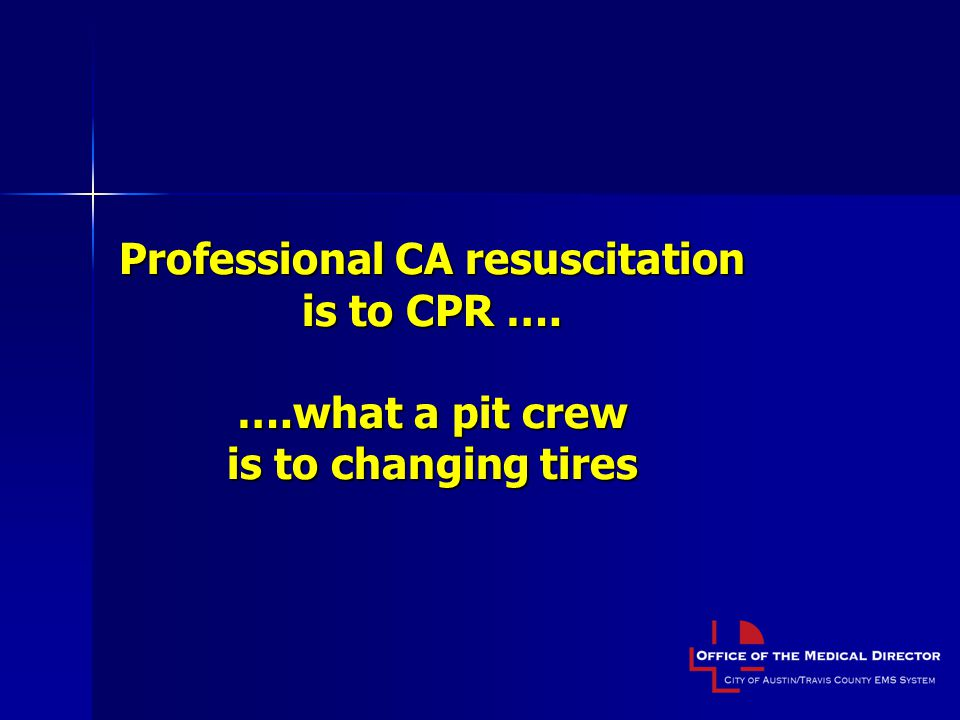 Professional CA resuscitation is to CPR …. …