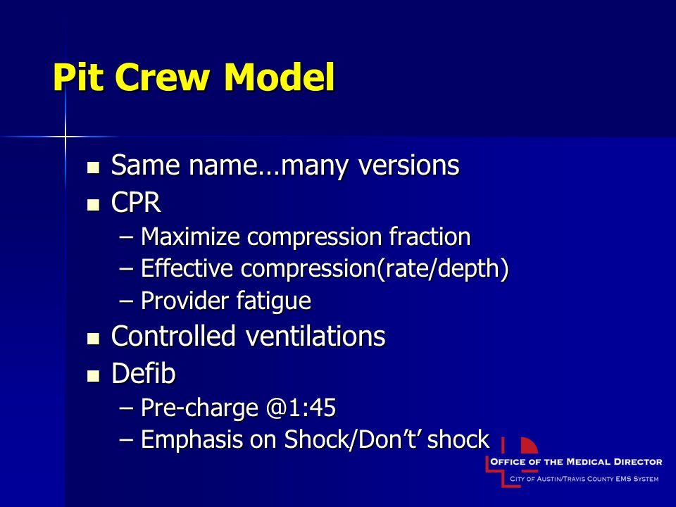 Pit Crew Model Same name…many versions CPR Controlled ventilations