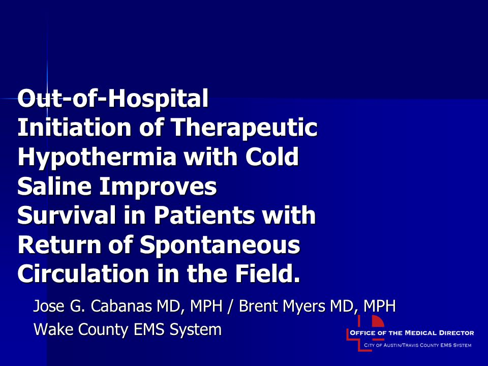 Jose G. Cabanas MD, MPH / Brent Myers MD, MPH Wake County EMS System