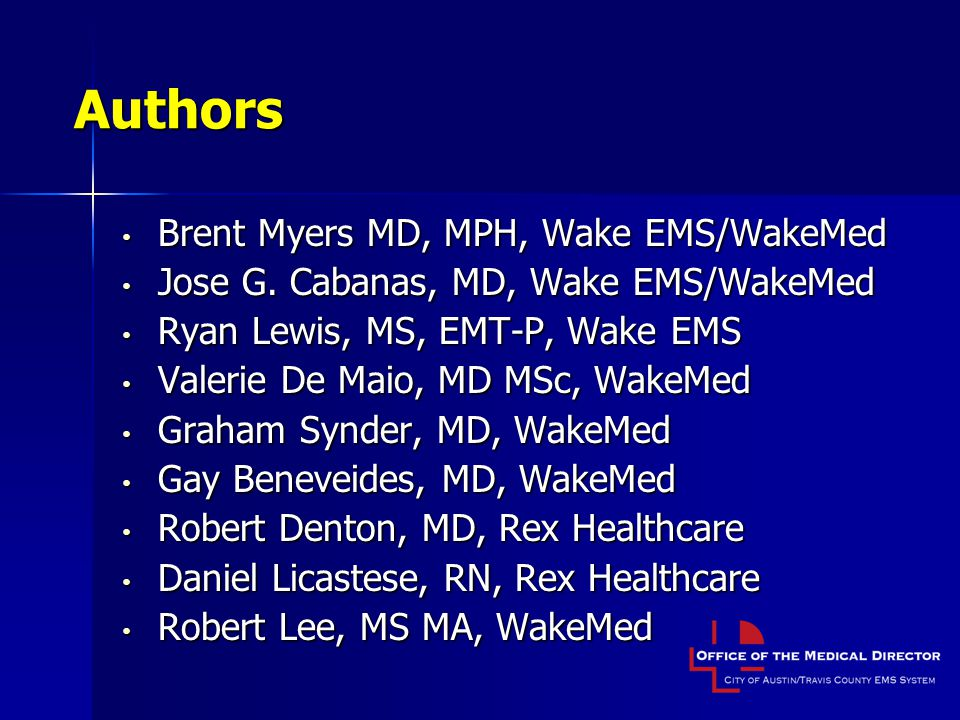 Authors Brent Myers MD, MPH, Wake EMS/WakeMed