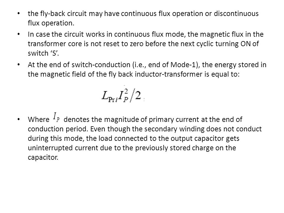 the fly-back circuit may have continuous flux operation or discontinuous flux operation.