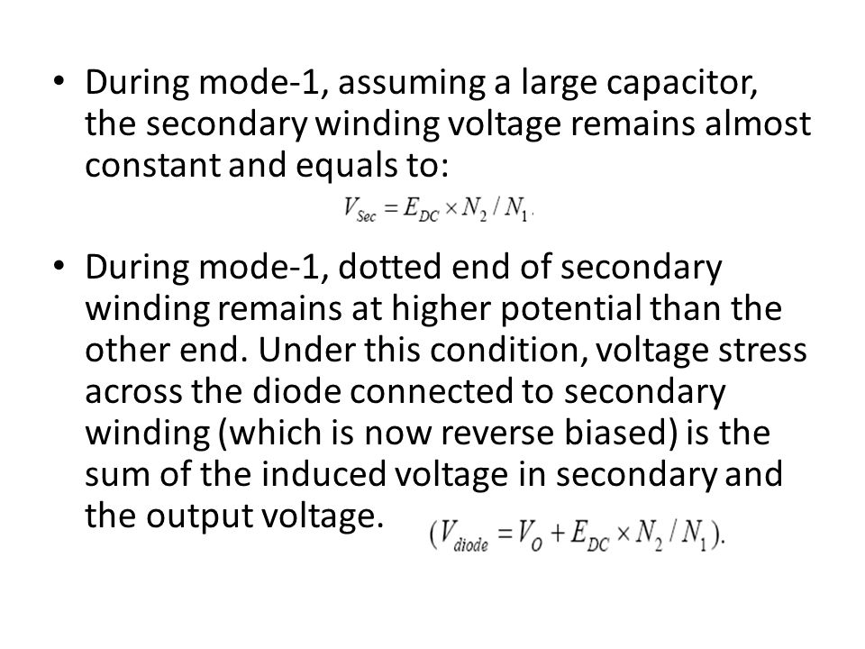 During mode-1, assuming a large capacitor, the secondary winding voltage remains almost constant and equals to: