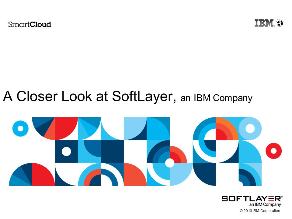 A Closer Look at SoftLayer, an IBM Company