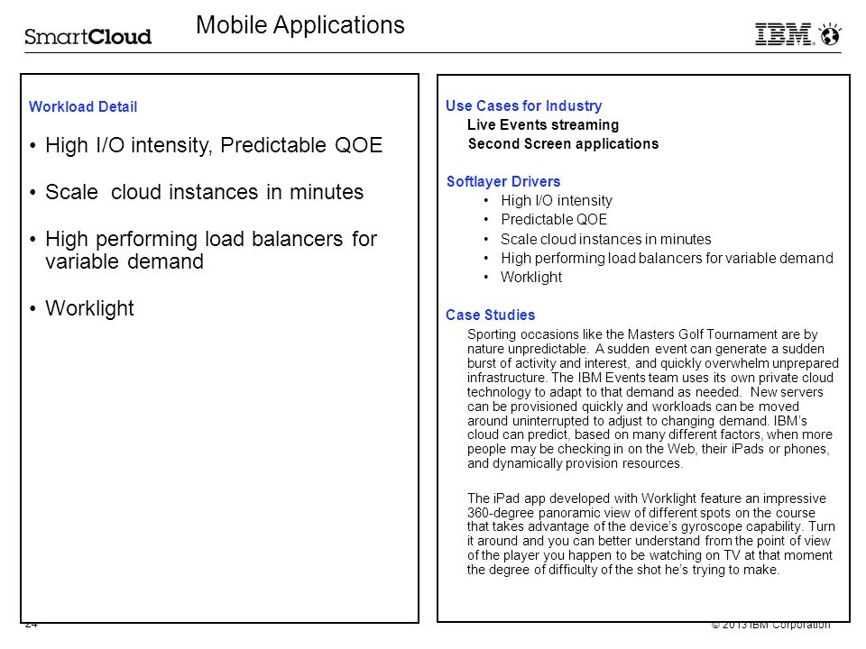 Mobile Applications High I/O intensity, Predictable QOE