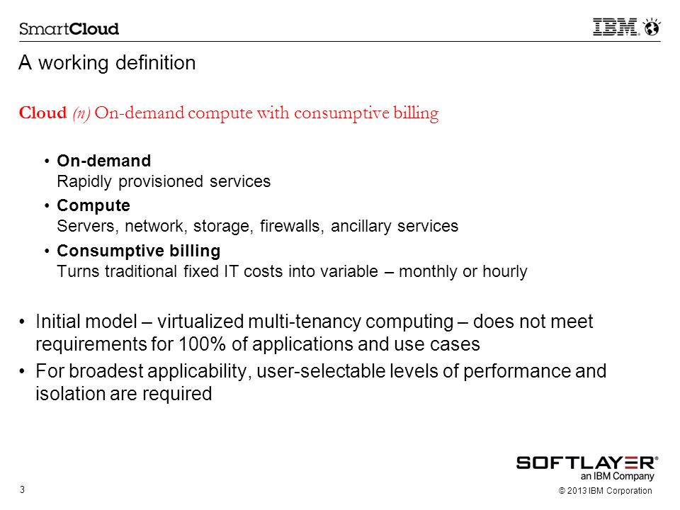 A working definition Cloud (n) On-demand compute with consumptive billing. On-demand Rapidly provisioned services.