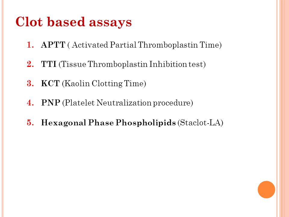 Clot based assays APTT ( Activated Partial Thromboplastin Time)