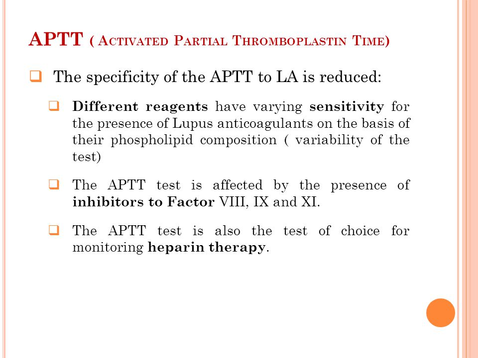 APTT ( Activated Partial Thromboplastin Time)