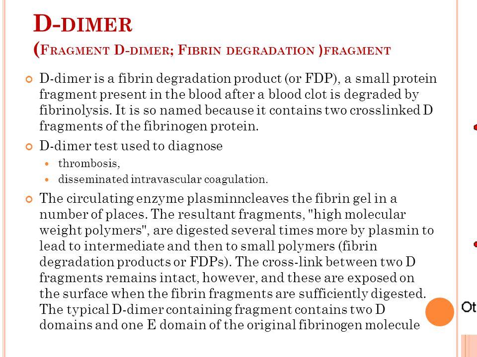 D-dimer (Fragment D-dimer; Fibrin degradation (fragment