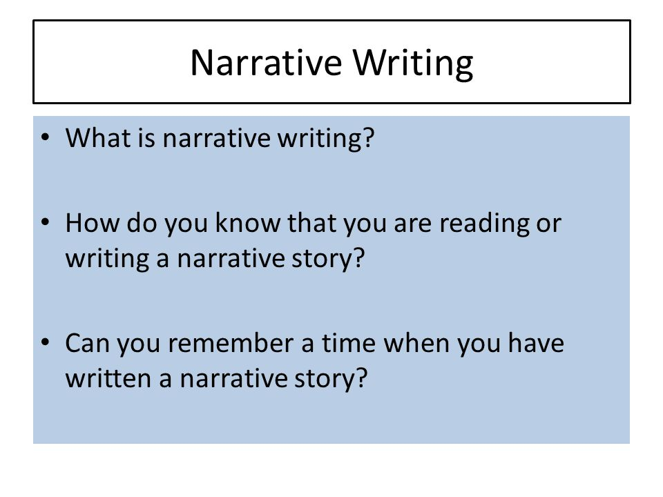 Narrative Writing What is narrative writing