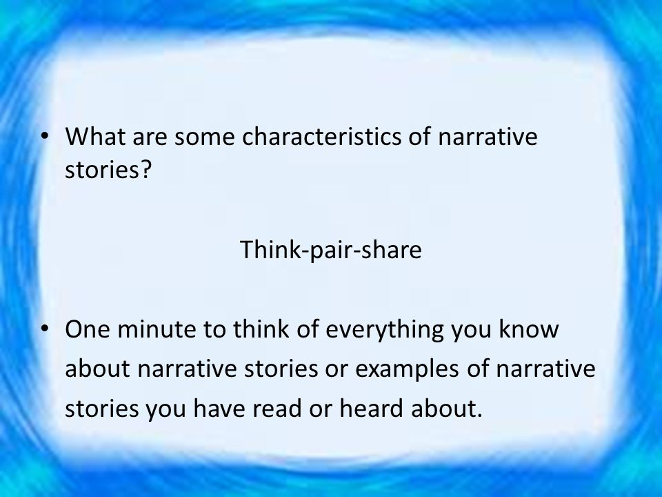 Narrative Stories What are some characteristics of narrative stories