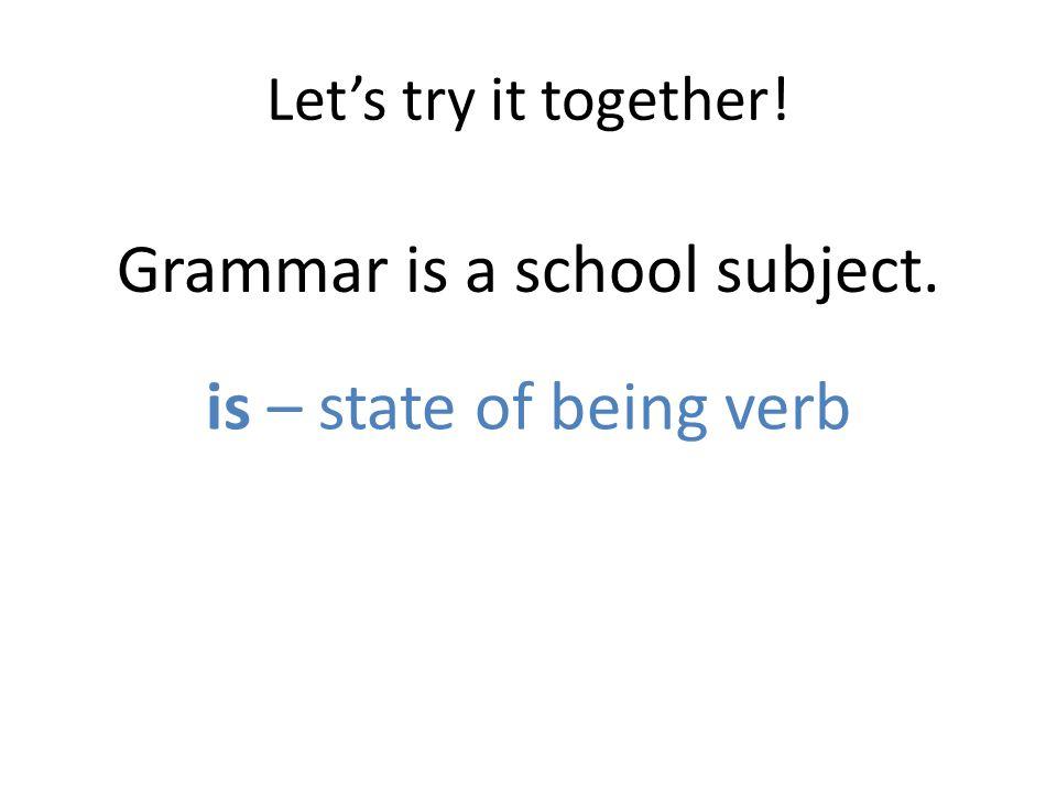 Grammar is a school subject.