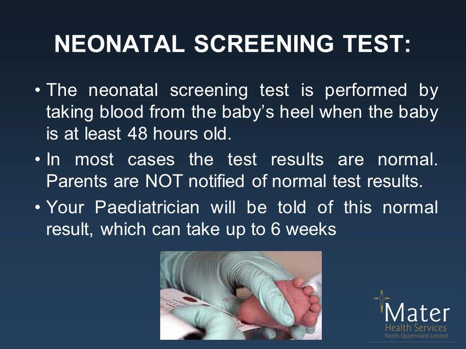 NEONATAL SCREENING TEST: