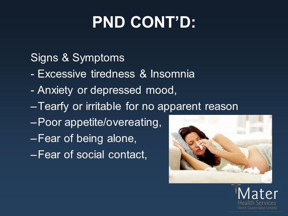 PND CONT'D: Signs & Symptoms - Excessive tiredness & Insomnia