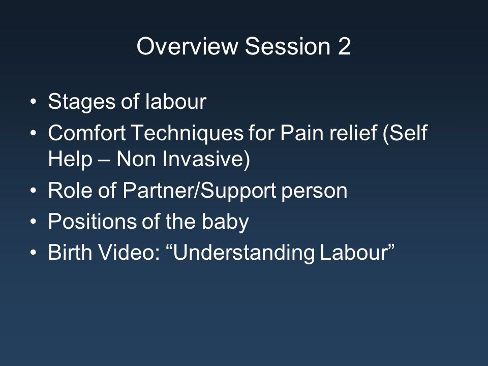 Overview Session 2 Stages of labour