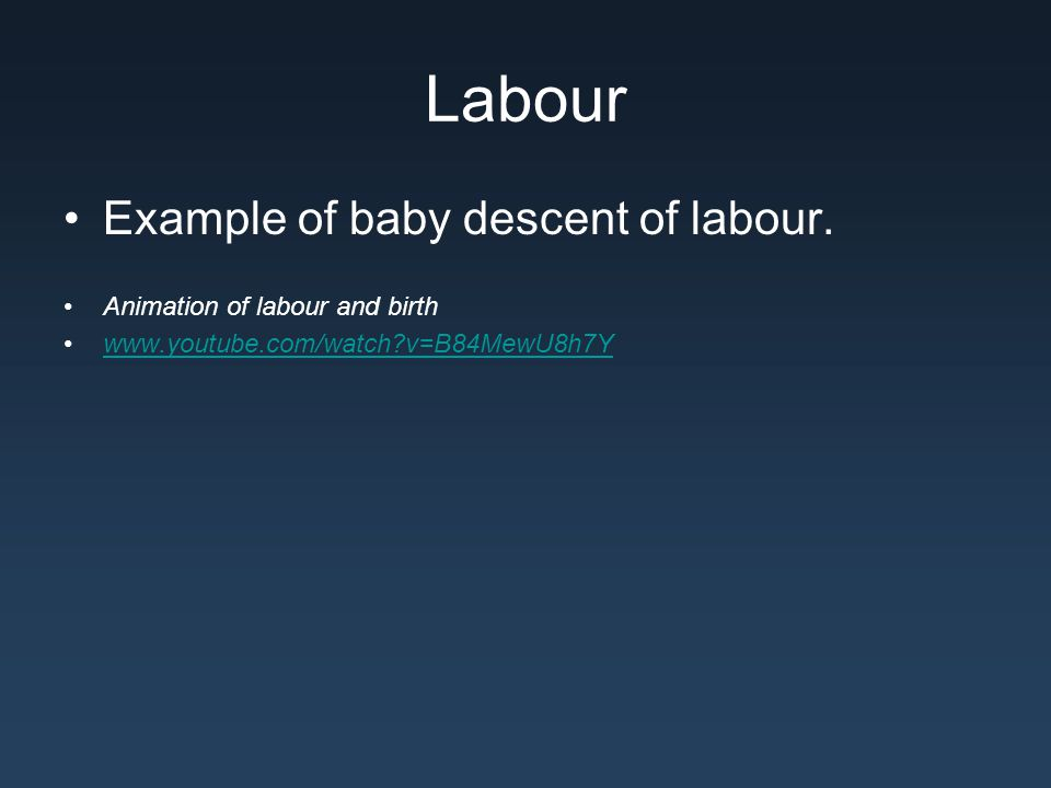 Labour Example of baby descent of labour.
