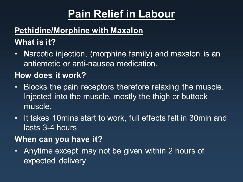 Pain Relief in Labour Pethidine/Morphine with Maxalon What is it