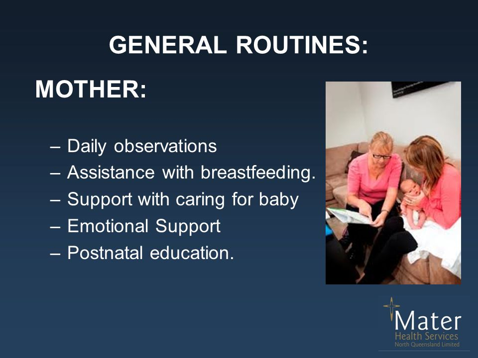 GENERAL ROUTINES: MOTHER: Daily observations