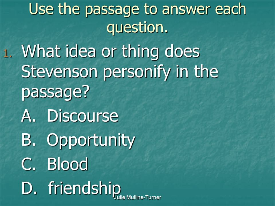 Use the passage to answer each question.