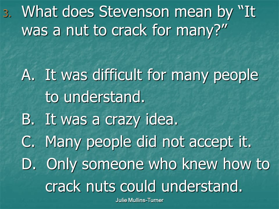What does Stevenson mean by It was a nut to crack for many