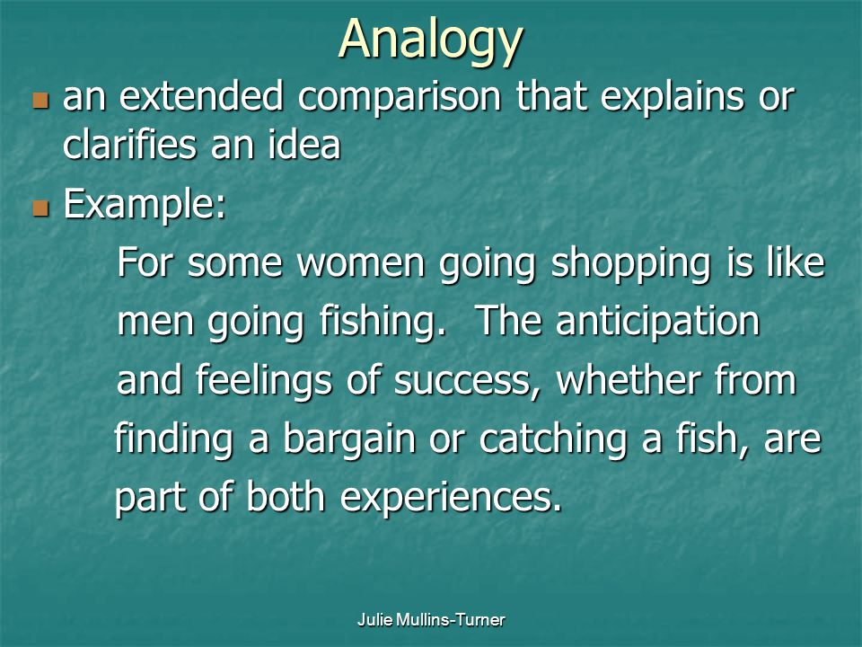 Analogy an extended comparison that explains or clarifies an idea