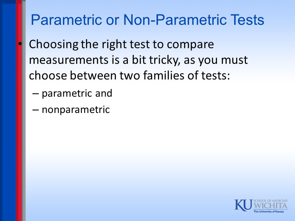 Parametric or Non-Parametric Tests