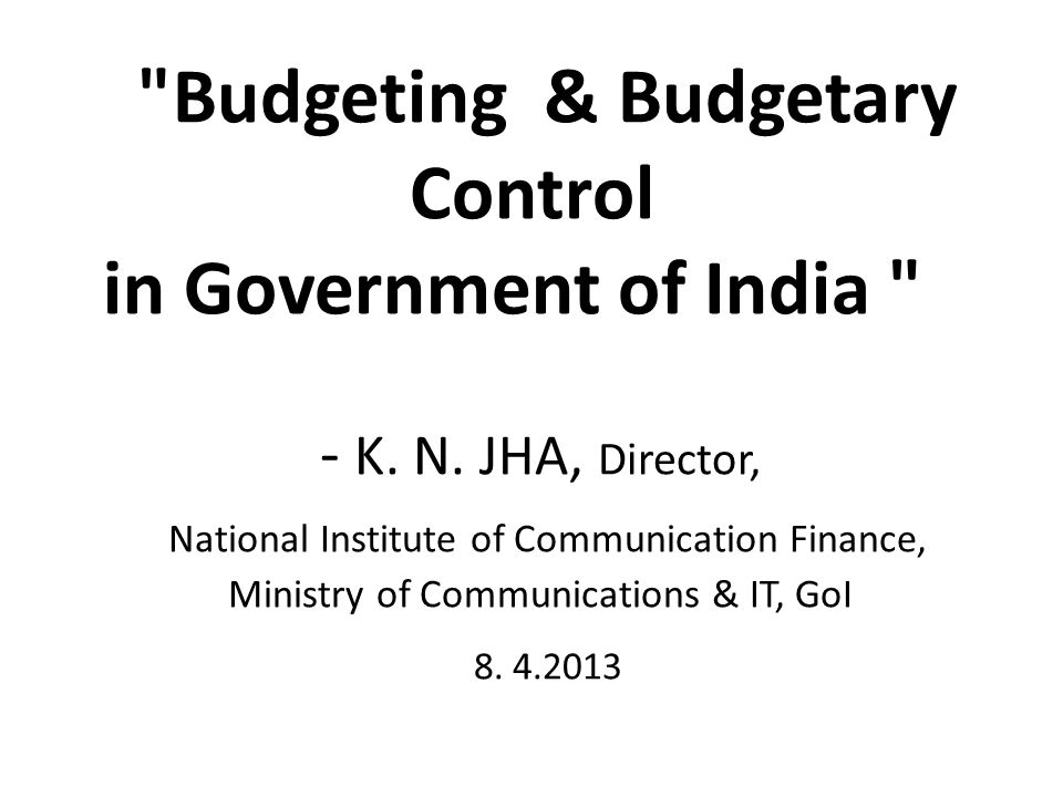 Budgeting & Budgetary Control in Government of India - K. N