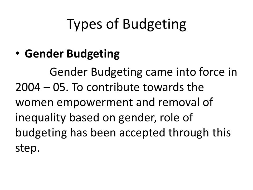 Types of Budgeting Gender Budgeting