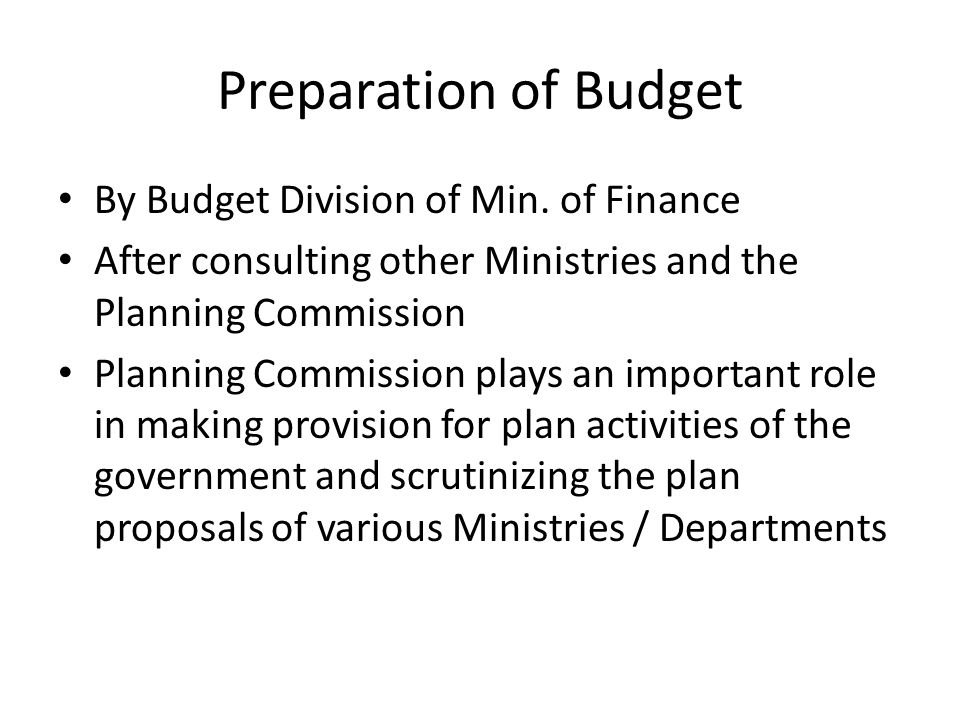 Preparation of Budget By Budget Division of Min. of Finance
